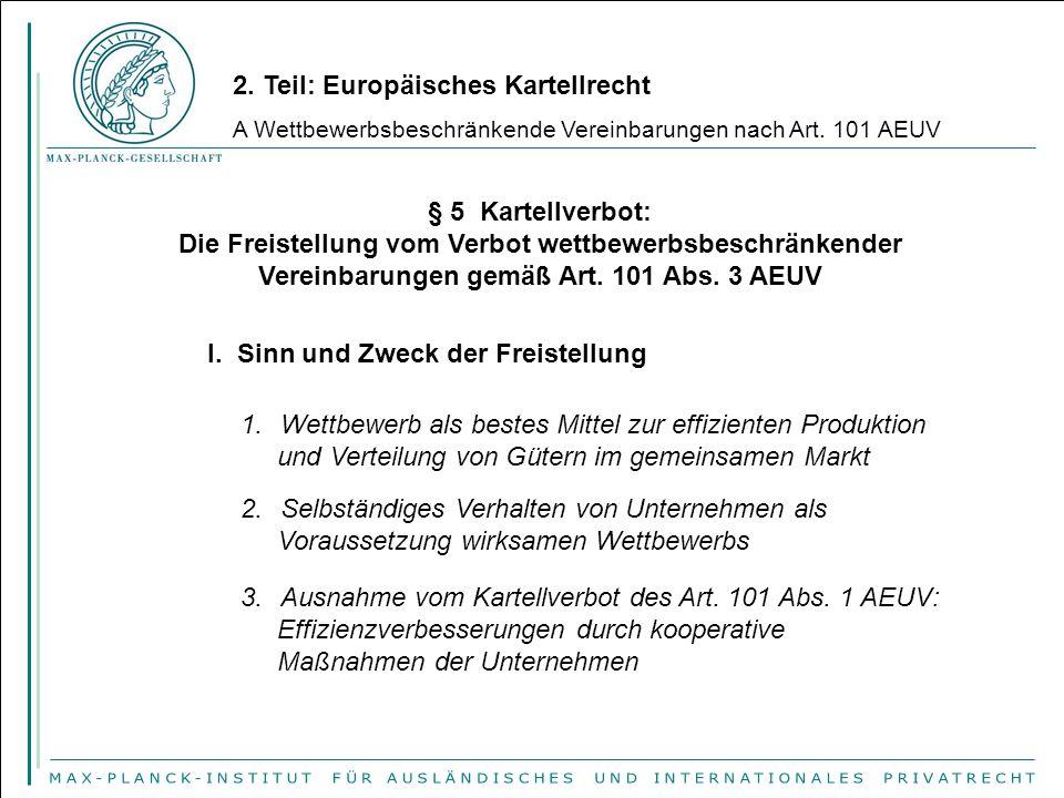 2. Teil: Europäisches Kartellrecht A Wettbewerbsbeschränkende Vereinbarungen nach Art. 101 AEUV § 5 Kartellverbot: Die Freistellung vom Verbot wettbew