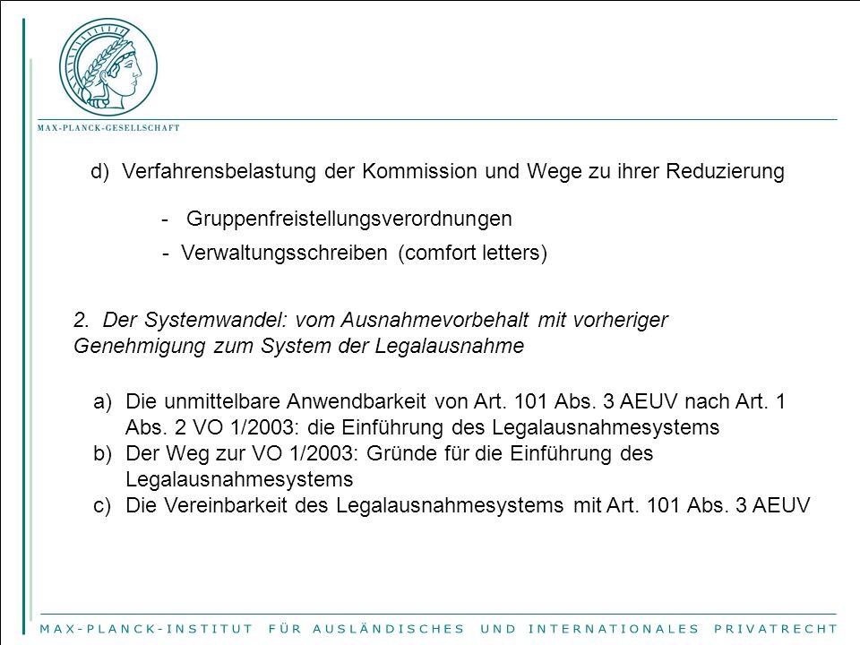 d) Verfahrensbelastung der Kommission und Wege zu ihrer Reduzierung - Gruppenfreistellungsverordnungen - Verwaltungsschreiben (comfort letters) 2. Der