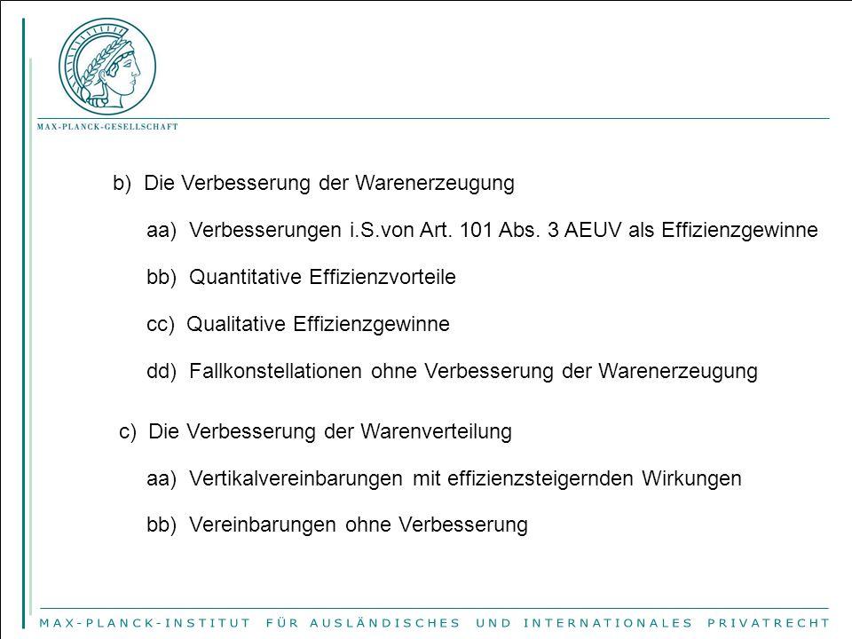 b) Die Verbesserung der Warenerzeugung aa) Verbesserungen i.S.von Art. 101 Abs. 3 AEUV als Effizienzgewinne bb) Quantitative Effizienzvorteile cc) Qua