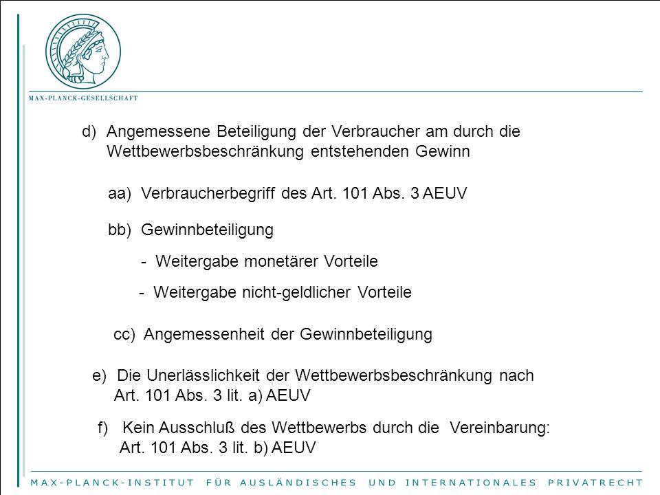 d)Angemessene Beteiligung der Verbraucher am durch die Wettbewerbsbeschränkung entstehenden Gewinn aa) Verbraucherbegriff des Art. 101 Abs. 3 AEUV bb)