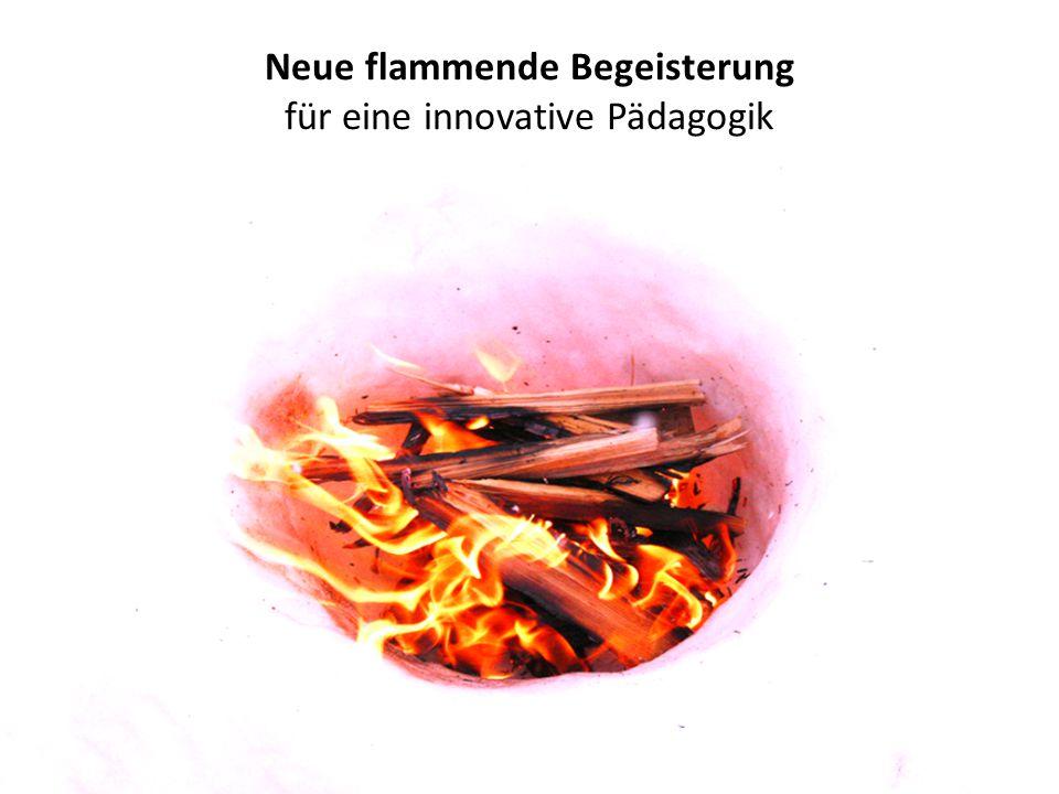 Neue flammende Begeisterung für eine innovative Pädagogik