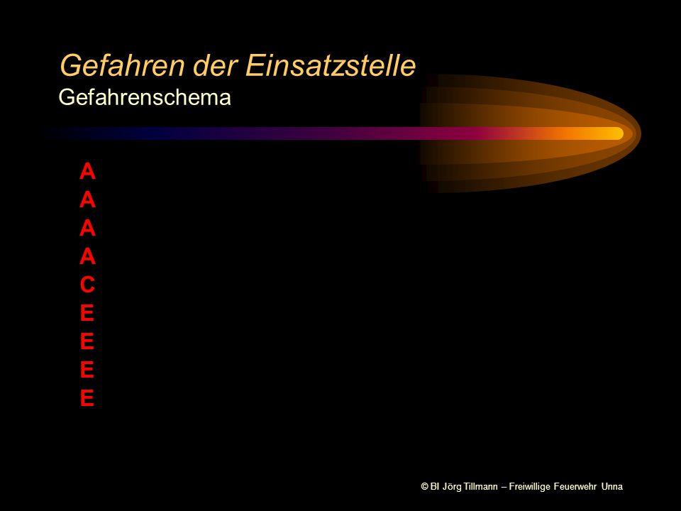 © BI Jörg Tillmann – Freiwillige Feuerwehr Unna Gefahren der Einsatzstelle Gefahrenschema A A A A C E E E E