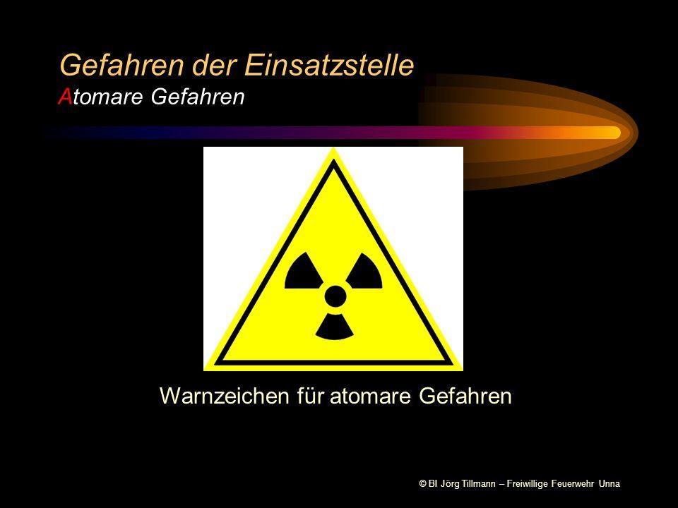 © BI Jörg Tillmann – Freiwillige Feuerwehr Unna Gefahren der Einsatzstelle Atomare Gefahren Warnzeichen für atomare Gefahren