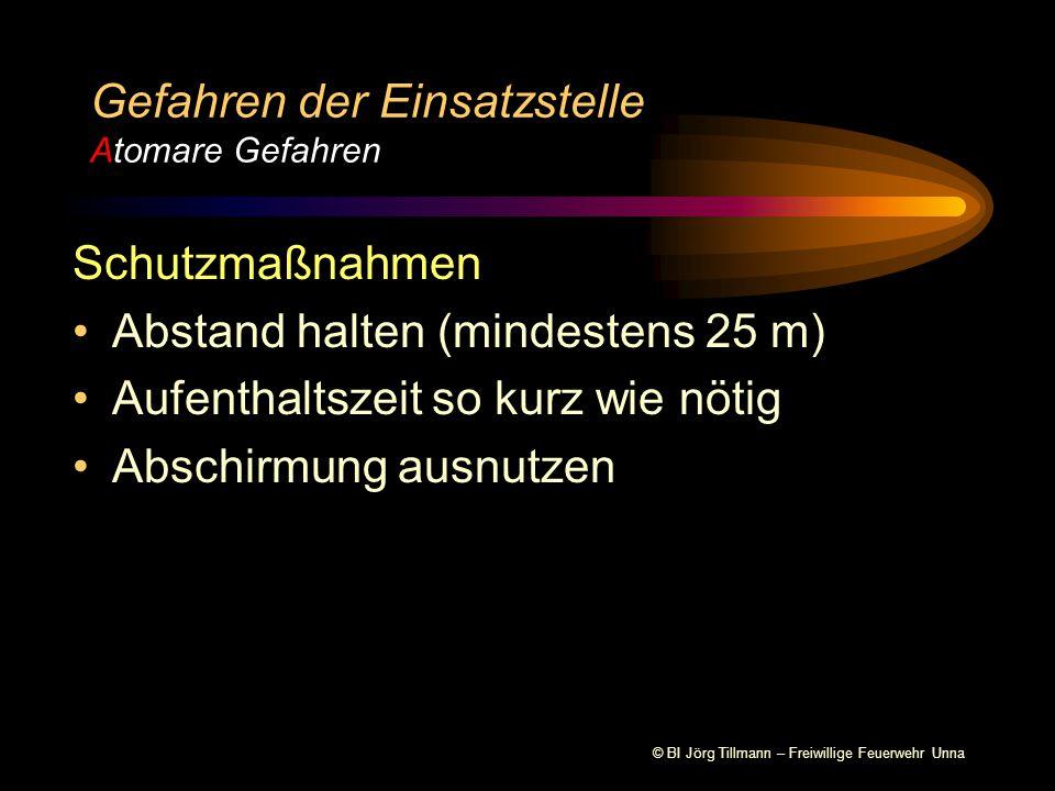 © BI Jörg Tillmann – Freiwillige Feuerwehr Unna Gefahren der Einsatzstelle Atomare Gefahren Abstandsgesetz