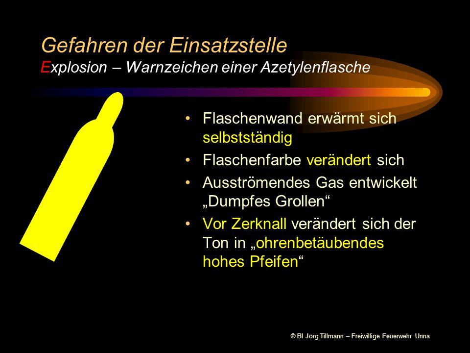 © BI Jörg Tillmann – Freiwillige Feuerwehr Unna Deckung aufsuchen Erwärmung der Flasche prüfen Flasche kühlen Gefahren der Einsatzstelle Explosion – Verhalten bei Druckgasflaschen