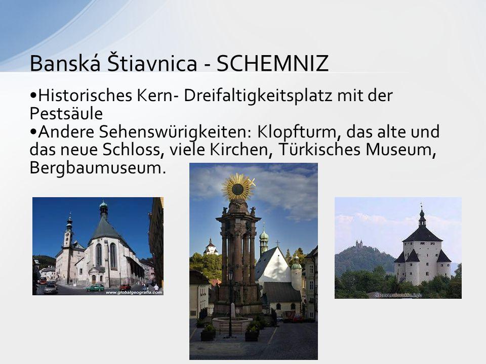 Historisches Kern- Dreifaltigkeitsplatz mit der Pestsäule Andere Sehenswürigkeiten: Klopfturm, das alte und das neue Schloss, viele Kirchen, Türkische