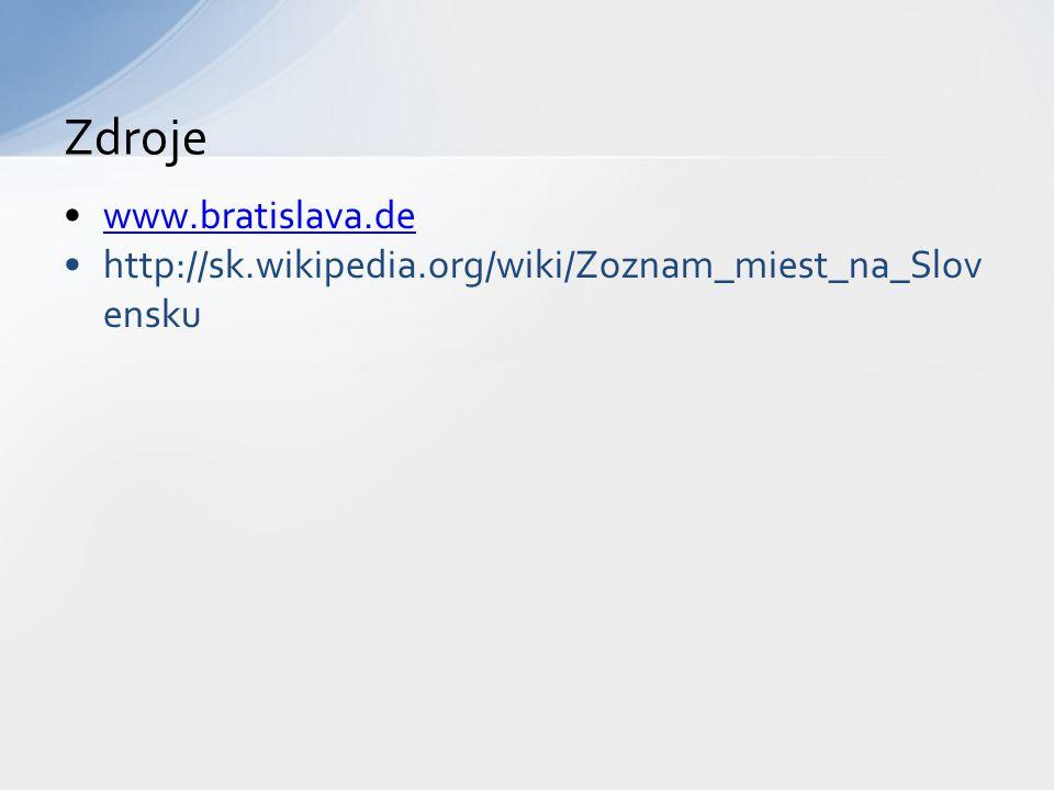 www.bratislava.de http://sk.wikipedia.org/wiki/Zoznam_miest_na_Slov ensku Zdroje