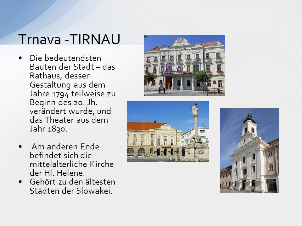 Die bedeutendsten Bauten der Stadt – das Rathaus, dessen Gestaltung aus dem Jahre 1794 teilweise zu Beginn des 20. Jh. verändert wurde, und das Theate