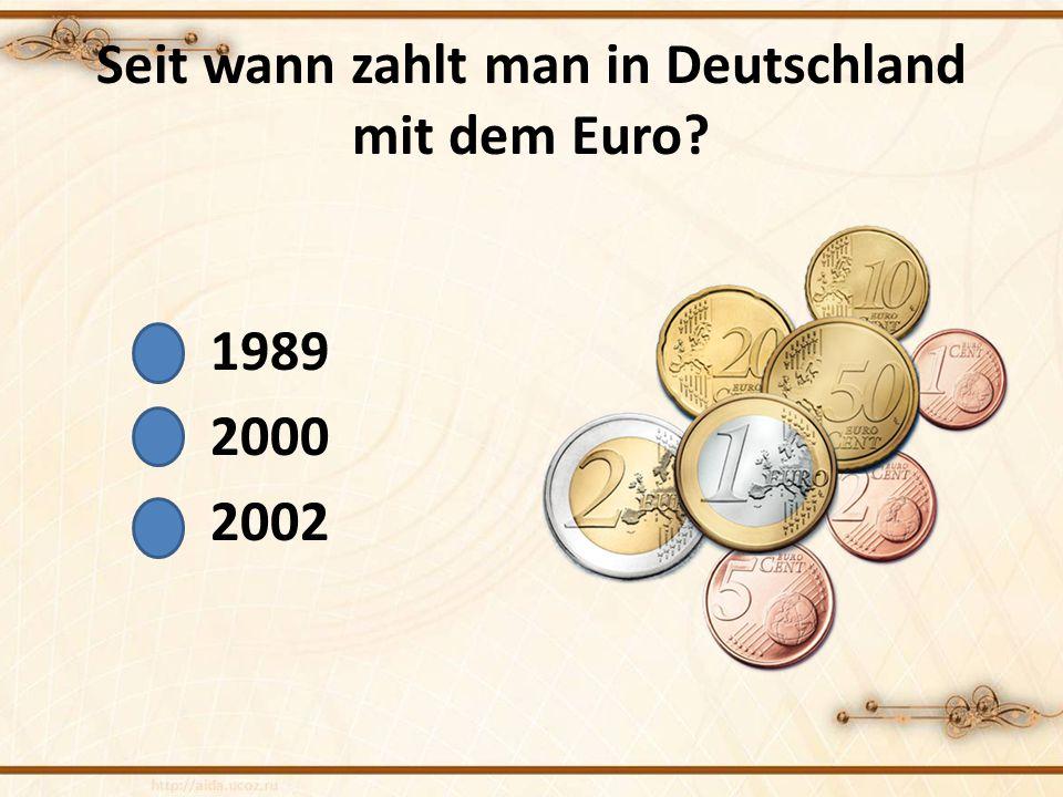 Seit wann zahlt man in Deutschland mit dem Euro? 1989 2000 2002