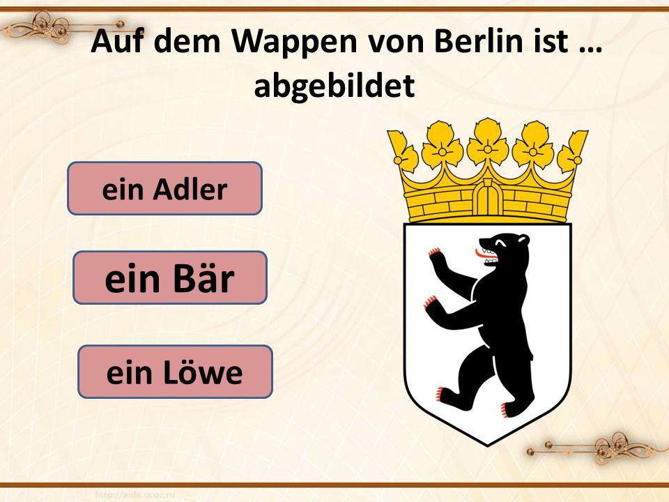Auf dem Wappen von Berlin ist … abgebildet ein Adler ein Löwe ein Bär