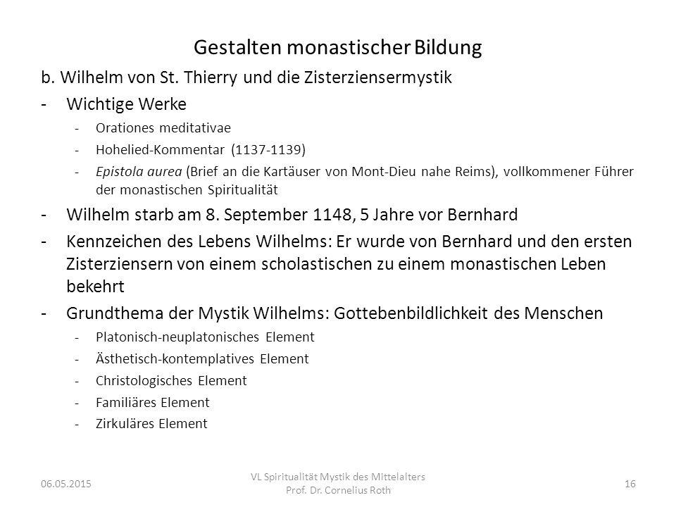 Gestalten monastischer Bildung b. Wilhelm von St. Thierry und die Zisterziensermystik -Wichtige Werke -Orationes meditativae -Hohelied-Kommentar (1137