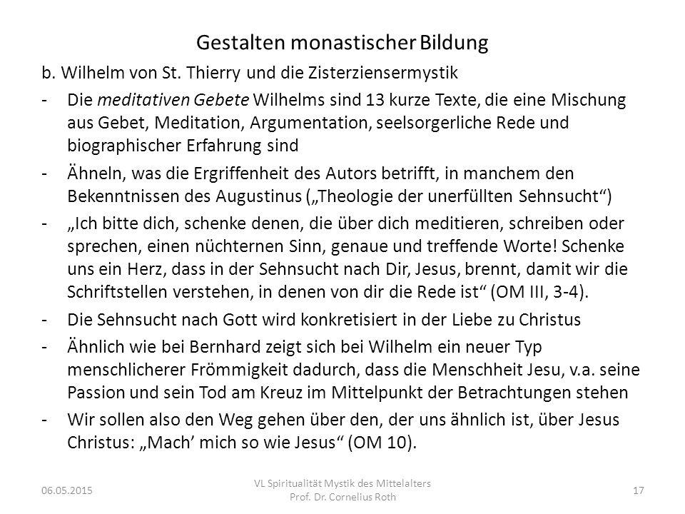 Gestalten monastischer Bildung b. Wilhelm von St. Thierry und die Zisterziensermystik -Die meditativen Gebete Wilhelms sind 13 kurze Texte, die eine M