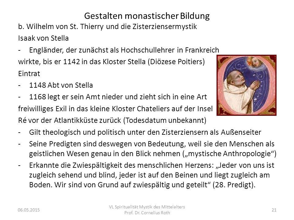 Gestalten monastischer Bildung b. Wilhelm von St. Thierry und die Zisterziensermystik Isaak von Stella -Engländer, der zunächst als Hochschullehrer in