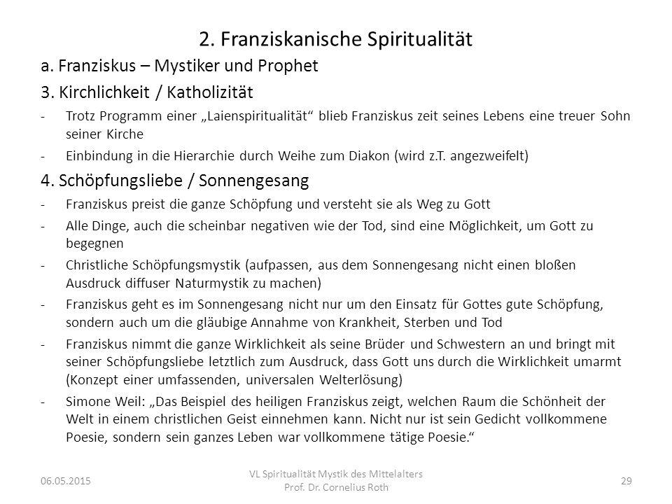 """2. Franziskanische Spiritualität a. Franziskus – Mystiker und Prophet 3. Kirchlichkeit / Katholizität -Trotz Programm einer """"Laienspiritualität"""" blieb"""