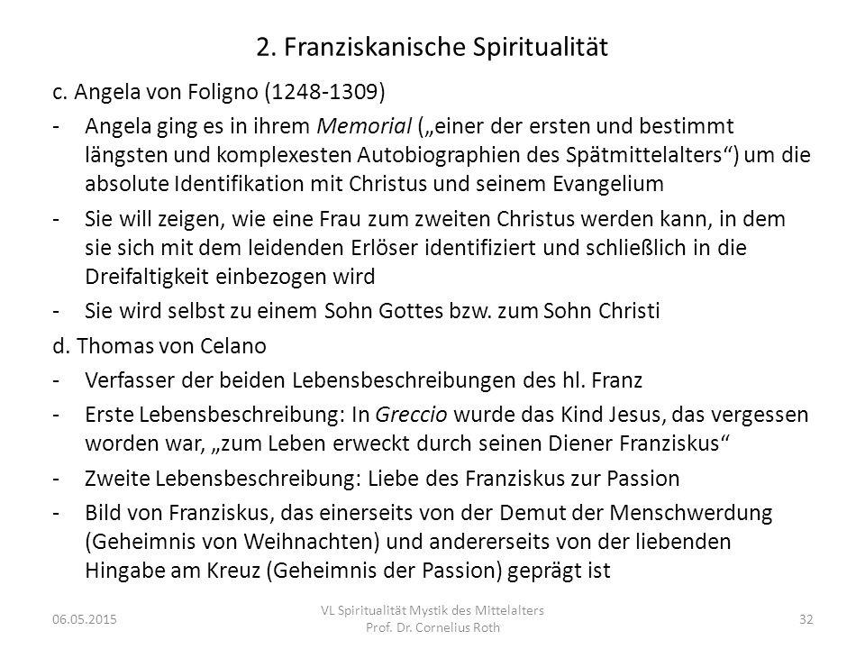 """2. Franziskanische Spiritualität c. Angela von Foligno (1248-1309) -Angela ging es in ihrem Memorial (""""einer der ersten und bestimmt längsten und komp"""