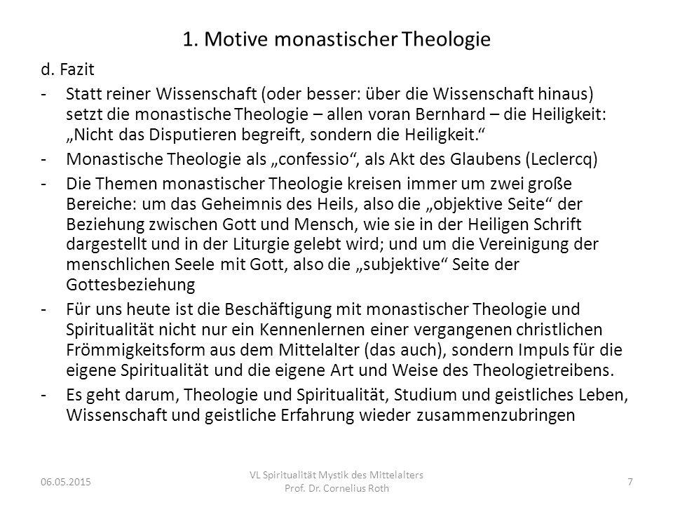 1. Motive monastischer Theologie d. Fazit -Statt reiner Wissenschaft (oder besser: über die Wissenschaft hinaus) setzt die monastische Theologie – all
