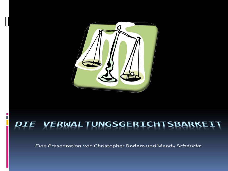  Definition  Privatrechtlich und Hoheitlich  Verwaltungsakt  Beispiele des Verwaltungsaktes  Instanzen  Erläuterung der Instanzen  Instanzenzug  Quellen