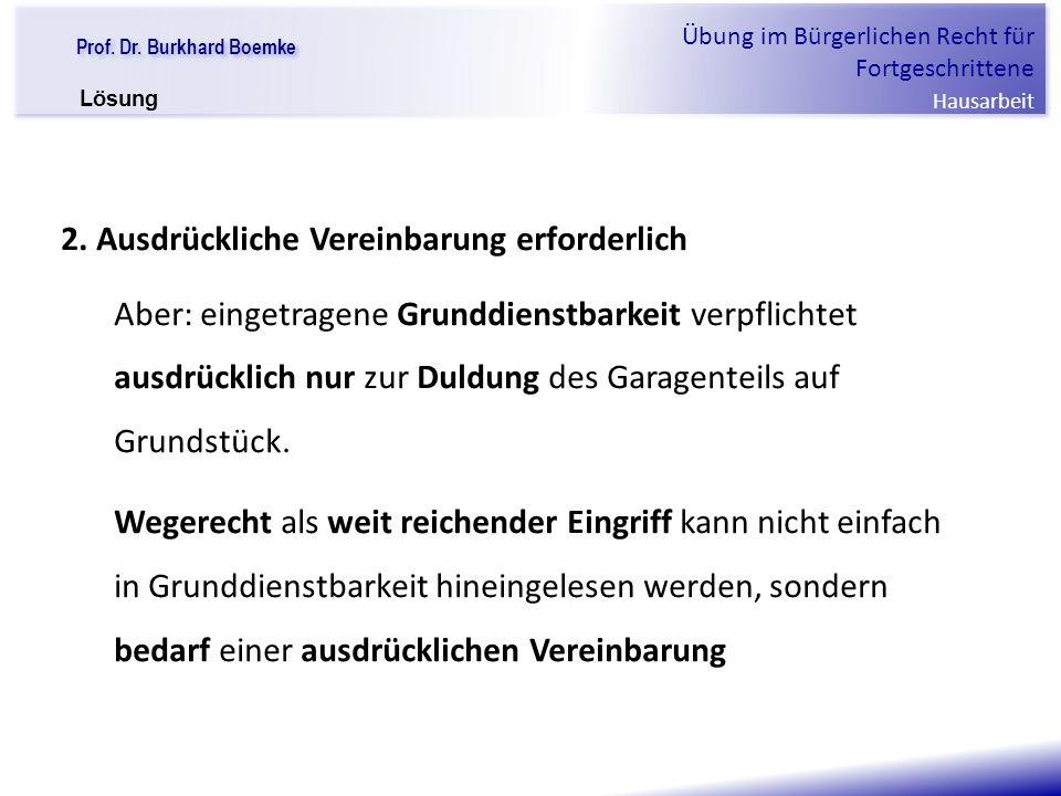 """Prof. Dr. Burkhard Boemke Übung im Bürgerlichen Recht für Fortgeschrittene Hausarbeit """"Verfall einer Familie"""" 2. Ausdrückliche Vereinbarung erforderli"""