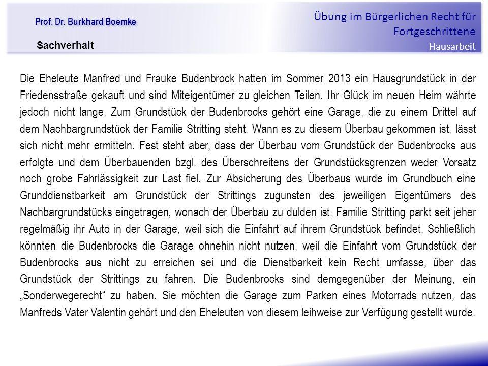 """Prof. Dr. Burkhard Boemke Übung im Bürgerlichen Recht für Fortgeschrittene Hausarbeit """"Verfall einer Familie"""" Die Eheleute Manfred und Frauke Budenbro"""