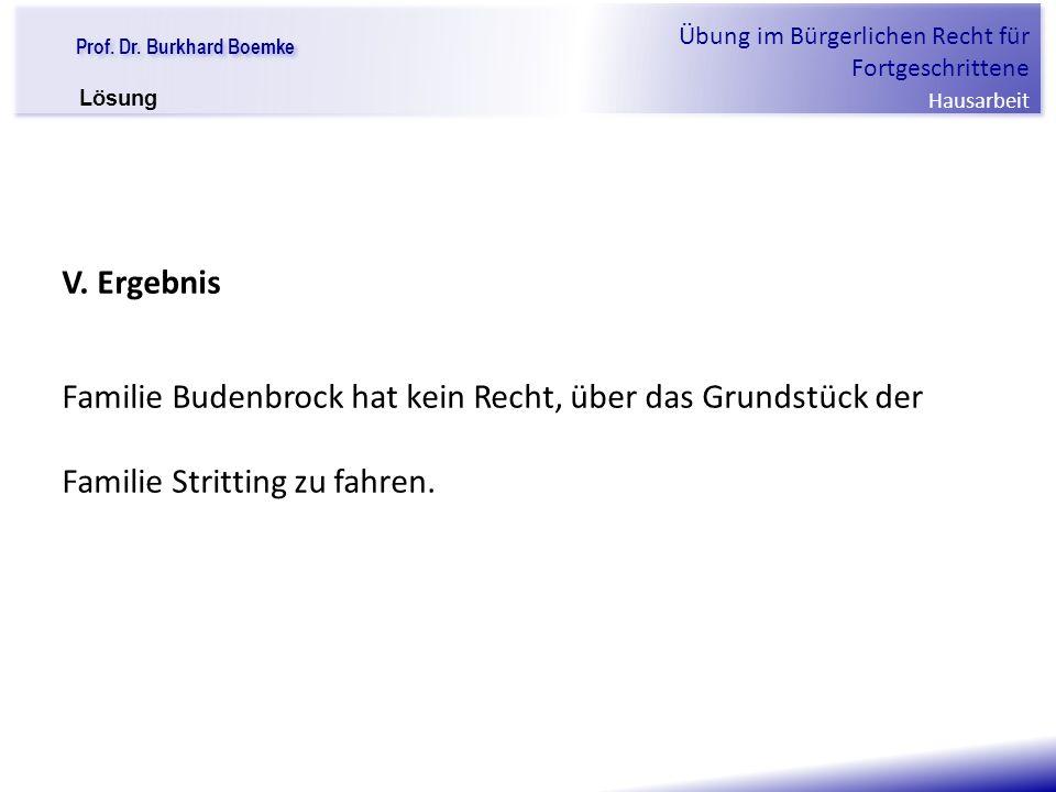 """Prof. Dr. Burkhard Boemke Übung im Bürgerlichen Recht für Fortgeschrittene Hausarbeit """"Verfall einer Familie"""" V. Ergebnis Familie Budenbrock hat kein"""