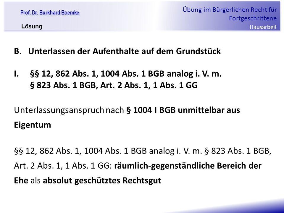 """Prof. Dr. Burkhard Boemke Übung im Bürgerlichen Recht für Fortgeschrittene Hausarbeit """"Verfall einer Familie"""" B. Unterlassen der Aufenthalte auf dem G"""