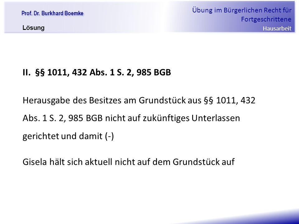 """Prof. Dr. Burkhard Boemke Übung im Bürgerlichen Recht für Fortgeschrittene Hausarbeit """"Verfall einer Familie"""" II. §§ 1011, 432 Abs. 1 S. 2, 985 BGB He"""