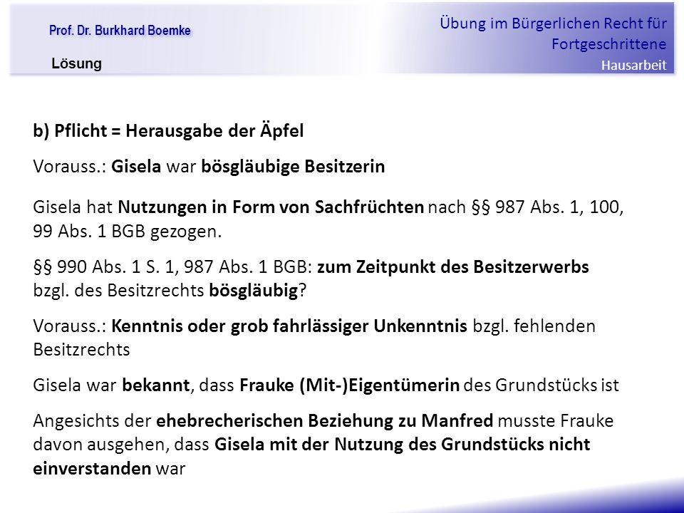 """Prof. Dr. Burkhard Boemke Übung im Bürgerlichen Recht für Fortgeschrittene Hausarbeit """"Verfall einer Familie"""" b) Pflicht = Herausgabe der Äpfel Voraus"""