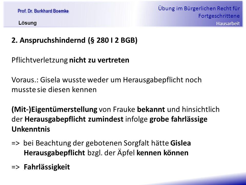 """Prof. Dr. Burkhard Boemke Übung im Bürgerlichen Recht für Fortgeschrittene Hausarbeit """"Verfall einer Familie"""" 2. Anspruchshindernd (§ 280 I 2 BGB) Pfl"""