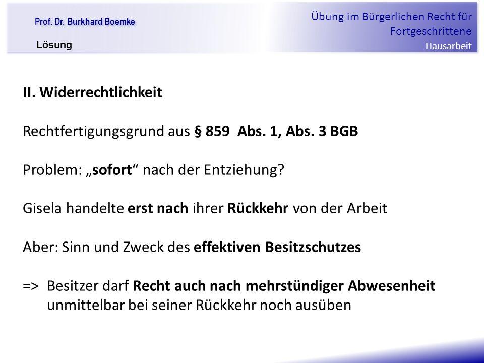 """Prof. Dr. Burkhard Boemke Übung im Bürgerlichen Recht für Fortgeschrittene Hausarbeit """"Verfall einer Familie"""" II. Widerrechtlichkeit Rechtfertigungsgr"""
