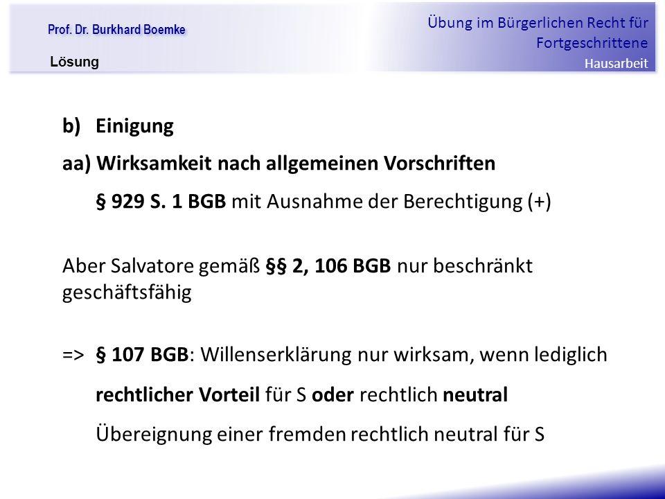"""Prof. Dr. Burkhard Boemke Übung im Bürgerlichen Recht für Fortgeschrittene Hausarbeit """"Verfall einer Familie"""" b) Einigung aa) Wirksamkeit nach allgeme"""