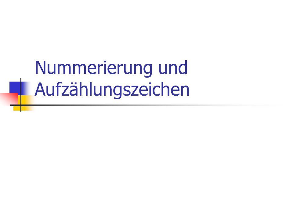 Nummerierung und Aufzählungszeichen