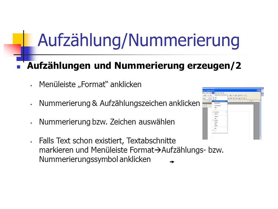 """Aufzählung/Nummerierung Aufzählungen und Nummerierung erzeugen/2 Menüleiste """"Format anklicken Nummerierung & Aufzählungszeichen anklicken Nummerierung bzw."""
