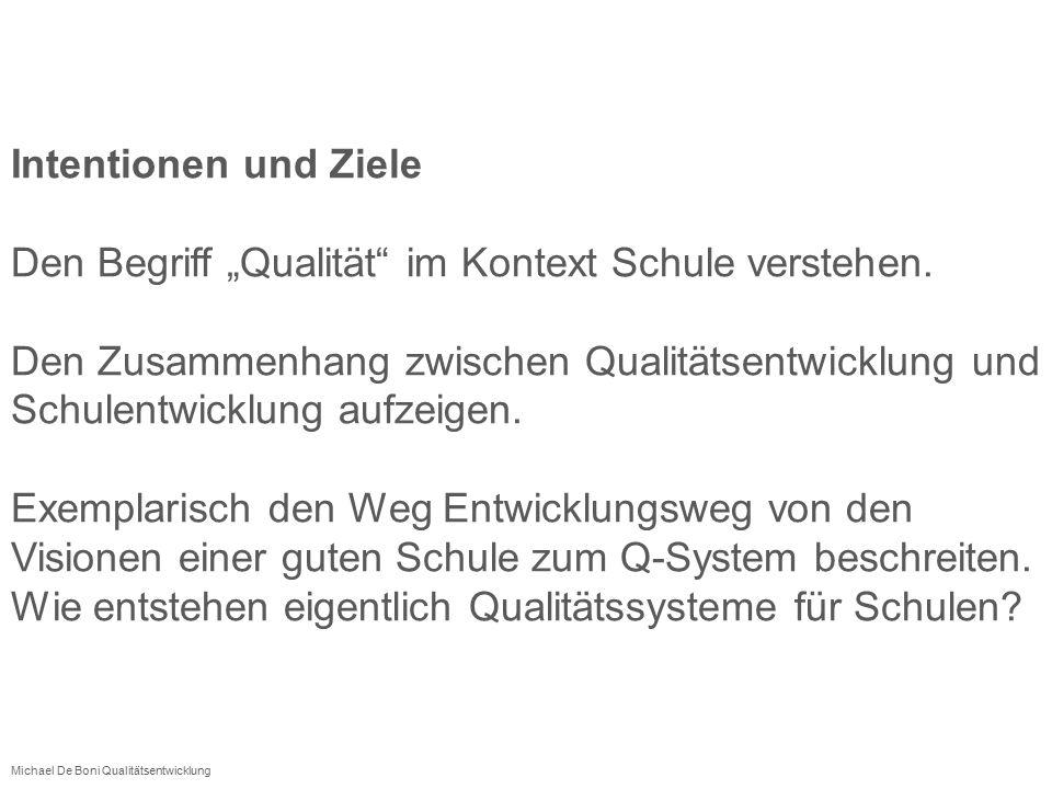 """Intentionen und Ziele Den Begriff """"Qualität"""" im Kontext Schule verstehen. Den Zusammenhang zwischen Qualitätsentwicklung und Schulentwicklung aufzeige"""