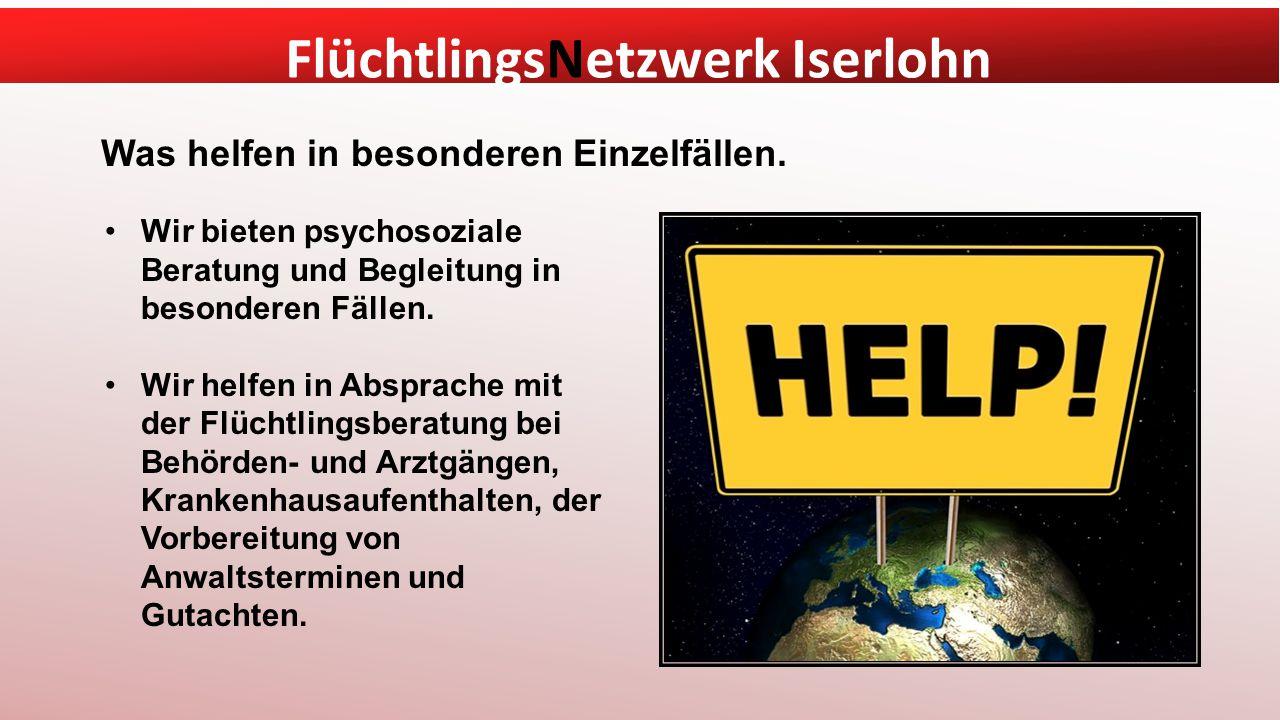 FlüchtlingsNetzwerk Iserlohn Was helfen in besonderen Einzelfällen.