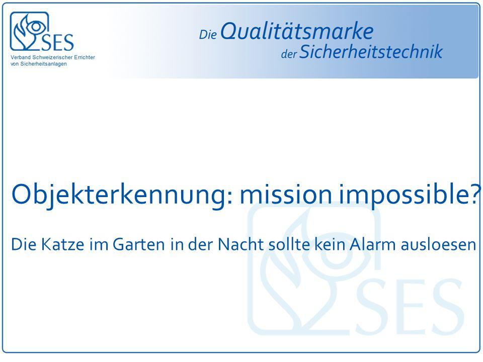 Objekterkennung: mission impossible? Die Katze im Garten in der Nacht sollte kein Alarm ausloesen
