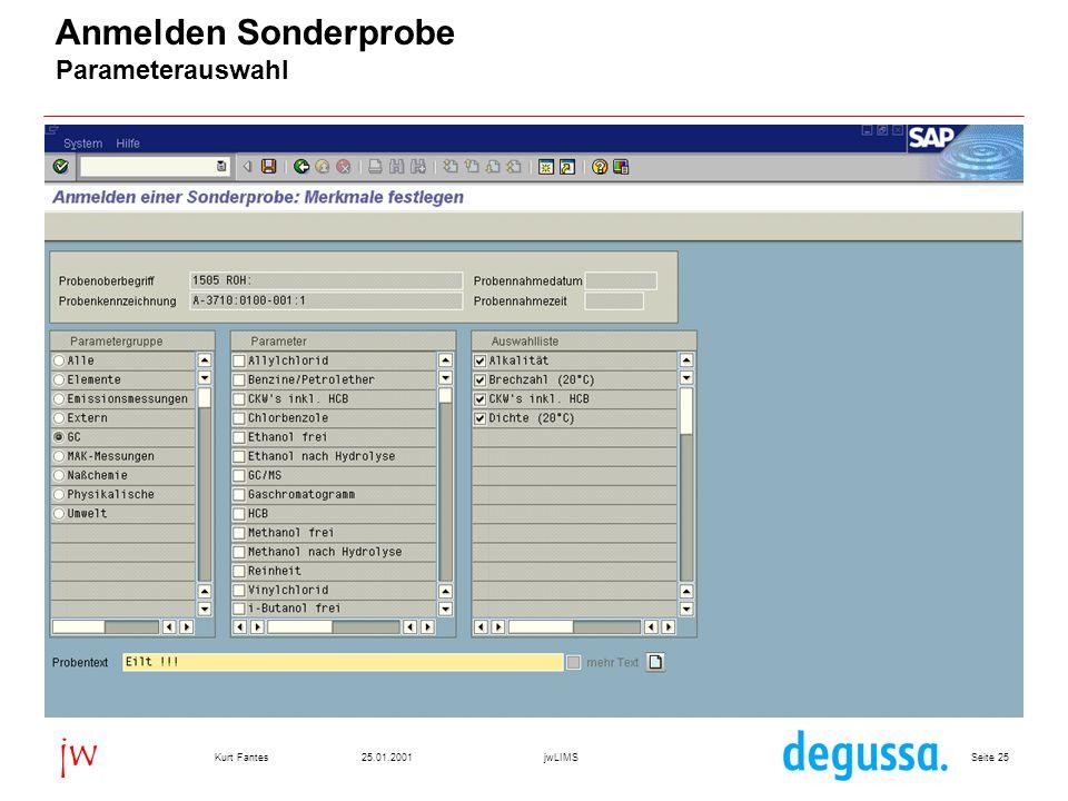 Seite 2525.01.2001Kurt FantesjwLIMS jw Anmelden Sonderprobe Parameterauswahl
