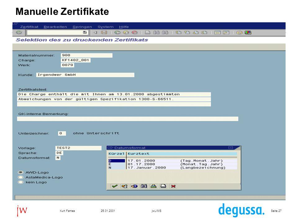 Seite 2725.01.2001Kurt FantesjwLIMS jw Manuelle Zertifikate