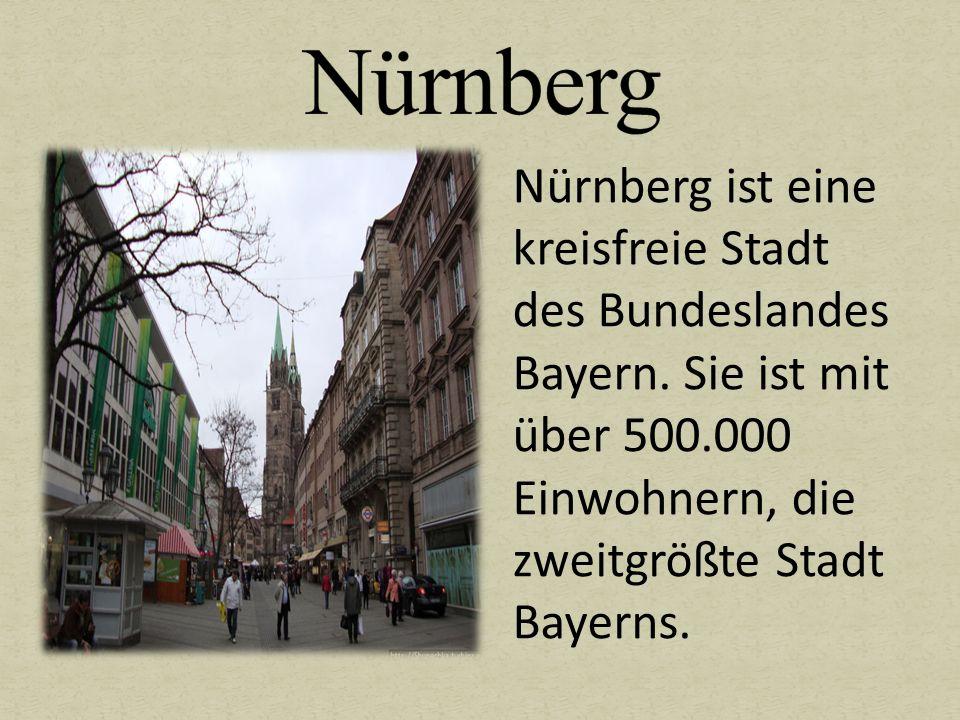 Nürnberg ist eine kreisfreie Stadt des Bundeslandes Bayern. Sie ist mit über 500.000 Einwohnern, die zweitgrößte Stadt Bayerns.