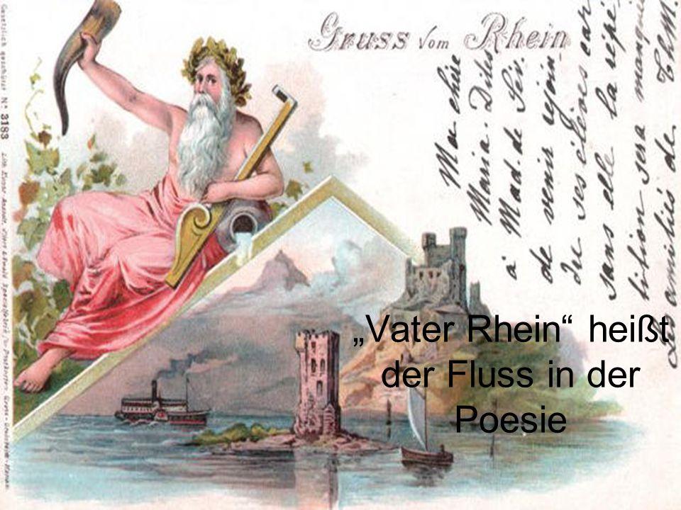 """""""Vater Rhein heißt der Fluss in der Poesie"""