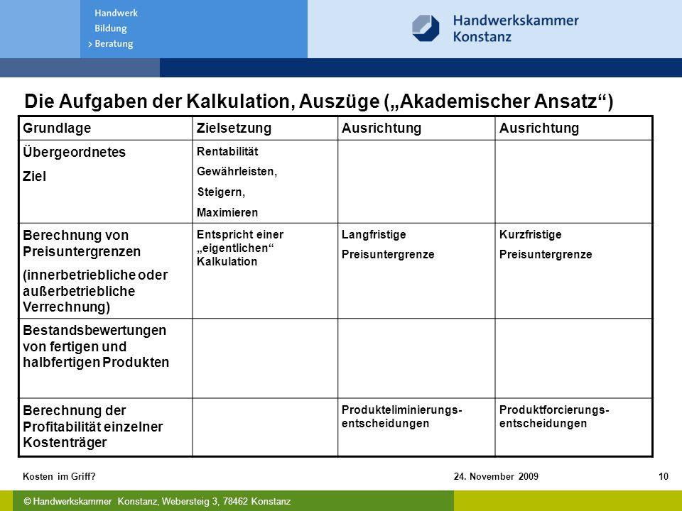 """© Handwerkskammer Konstanz, Webersteig 3, 78462 Konstanz 24. November 2009Kosten im Griff?10 Die Aufgaben der Kalkulation, Auszüge (""""Akademischer Ansa"""