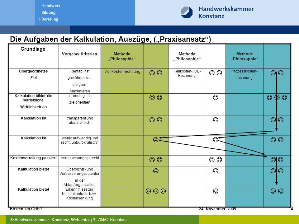 """© Handwerkskammer Konstanz, Webersteig 3, 78462 Konstanz 24. November 2009Kosten im Griff?14 Die Aufgaben der Kalkulation, Auszüge, (""""Praxisansatz"""") G"""
