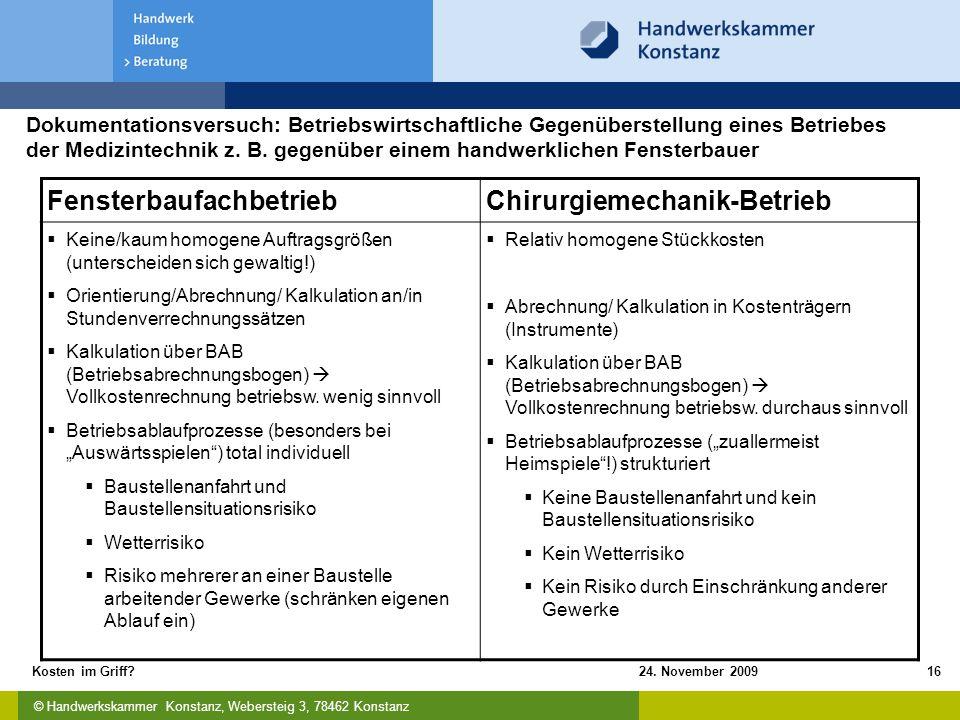 © Handwerkskammer Konstanz, Webersteig 3, 78462 Konstanz 24. November 2009Kosten im Griff?16 Dokumentationsversuch: Betriebswirtschaftliche Gegenübers