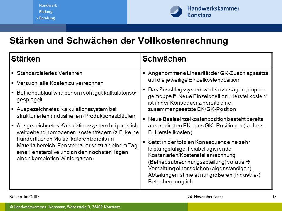 © Handwerkskammer Konstanz, Webersteig 3, 78462 Konstanz 24. November 2009Kosten im Griff?18 Stärken und Schwächen der Vollkostenrechnung StärkenSchwä