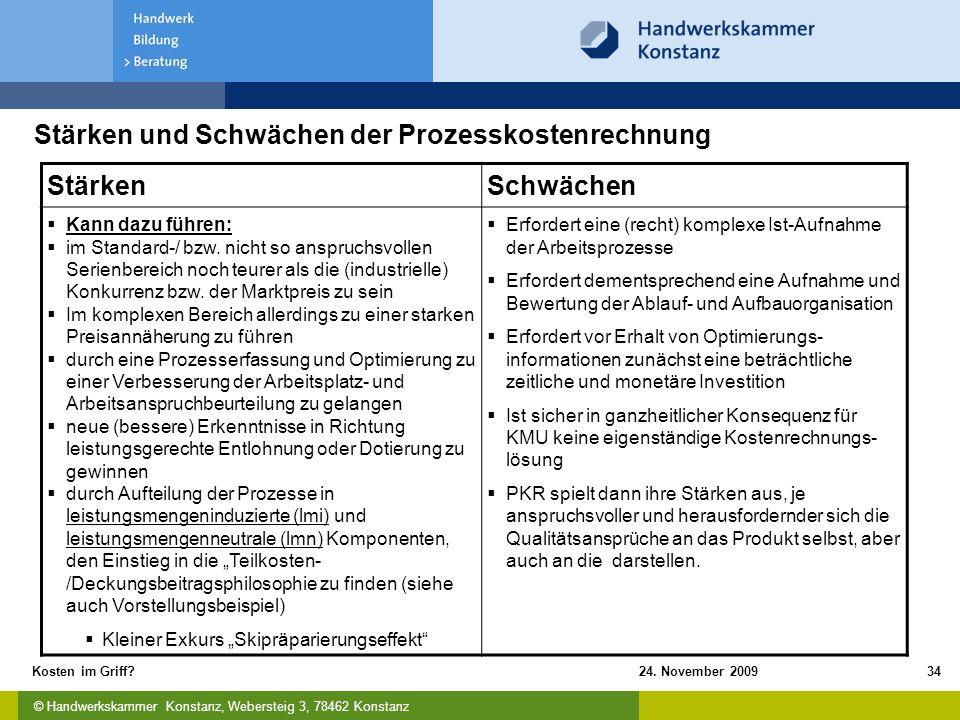 © Handwerkskammer Konstanz, Webersteig 3, 78462 Konstanz 24. November 2009Kosten im Griff?34 Stärken und Schwächen der Prozesskostenrechnung StärkenSc