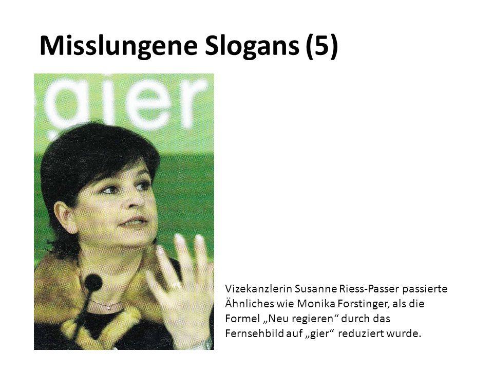 """Misslungene Slogans (5) Vizekanzlerin Susanne Riess-Passer passierte Ähnliches wie Monika Forstinger, als die Formel """"Neu regieren"""" durch das Fernsehb"""