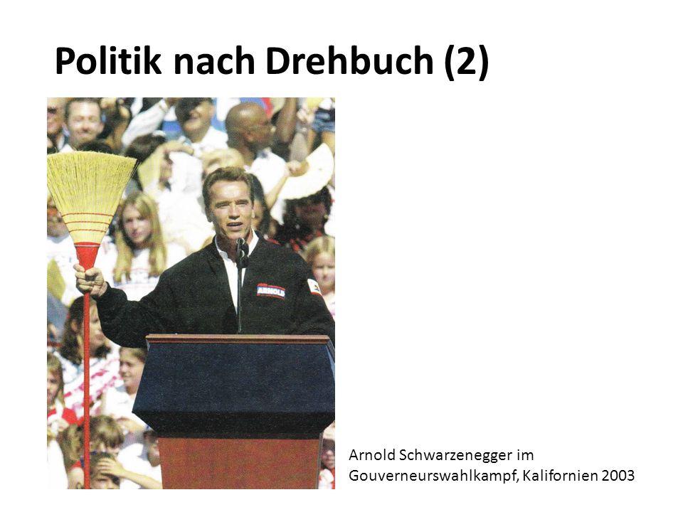 Politik nach Drehbuch (2) Arnold Schwarzenegger im Gouverneurswahlkampf, Kalifornien 2003