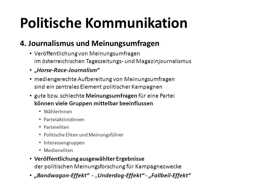 """4. Journalismus und Meinungsumfragen Veröffentlichung von Meinungsumfragen im österreichischen Tageszeitungs- und Magazinjournalismus """"Horse-Race-Jour"""