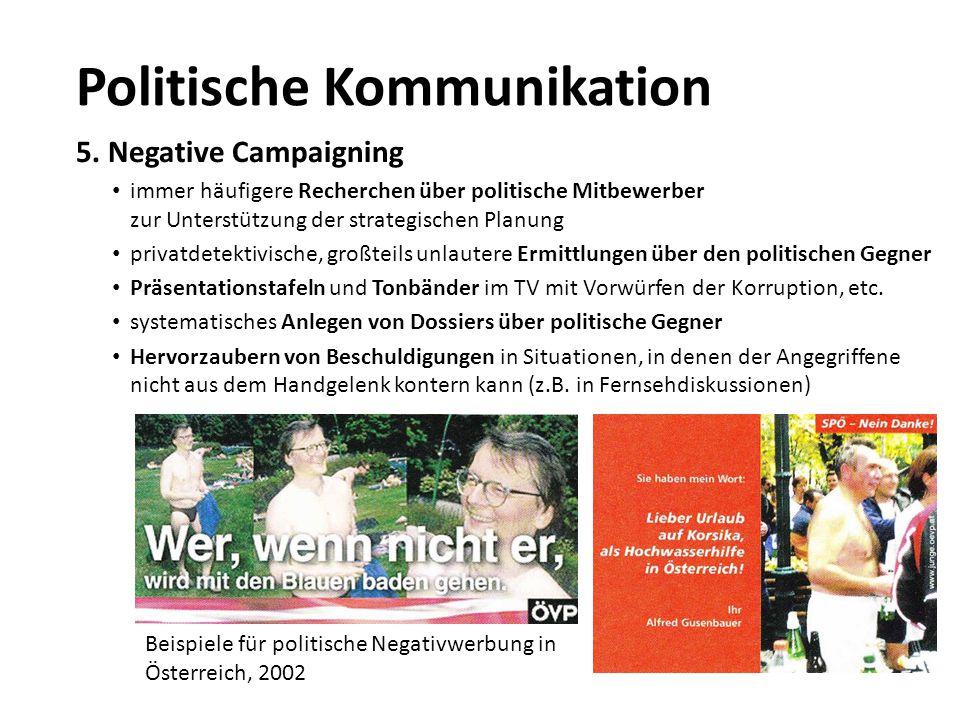 5. Negative Campaigning immer häufigere Recherchen über politische Mitbewerber zur Unterstützung der strategischen Planung privatdetektivische, großte