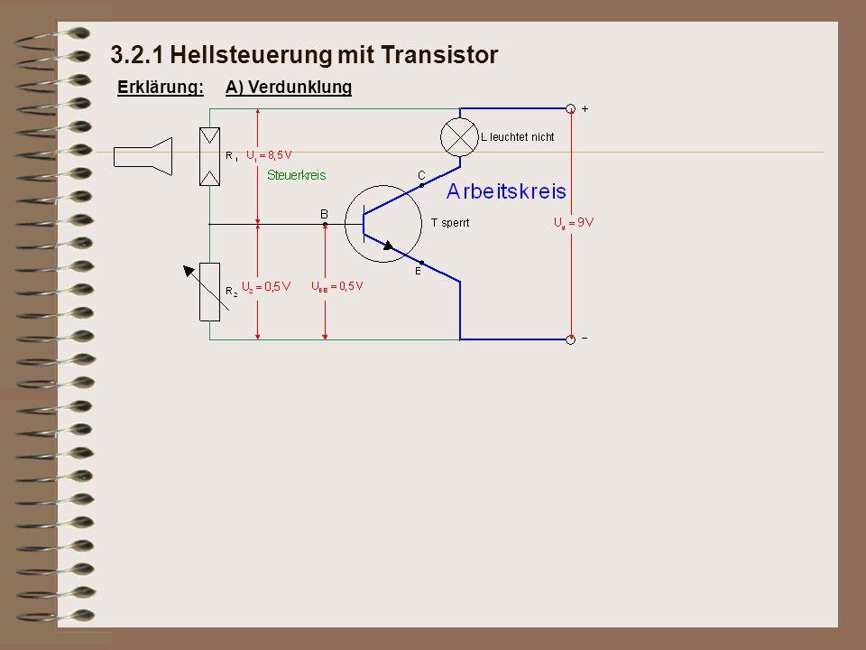 3.2.1 Hellsteuerung mit Transistor Erklärung:A) Verdunklung