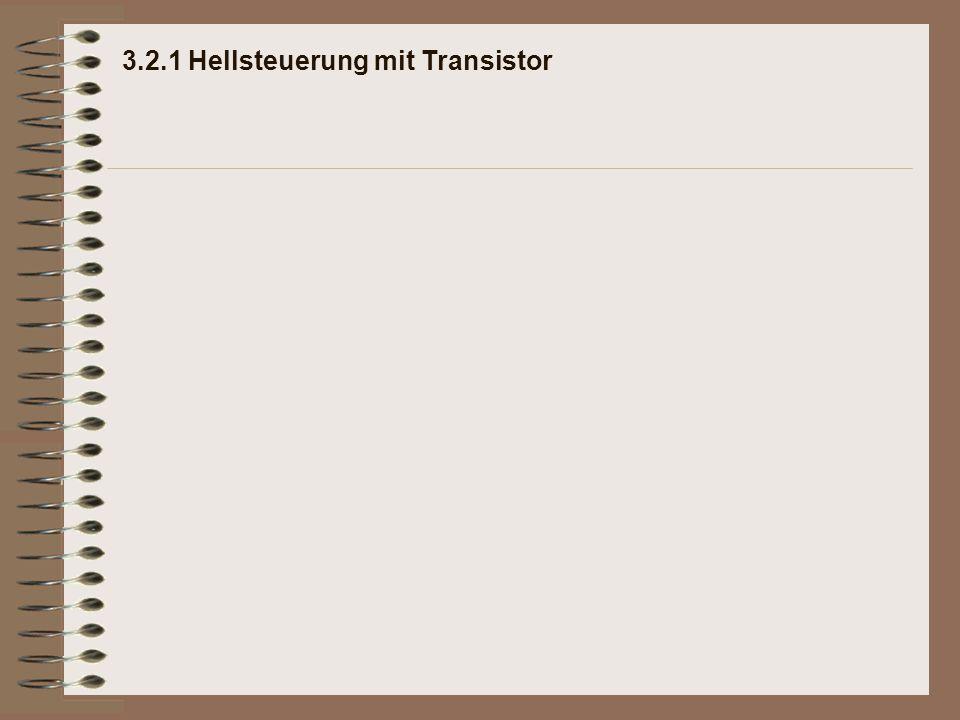 3.2.1 Hellsteuerung mit Transistor